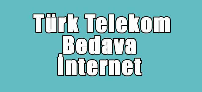 türk telekom bedava internet