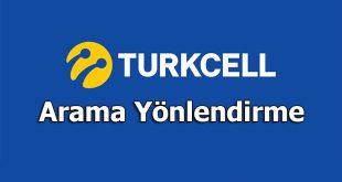 turkcell arama yönlendirme